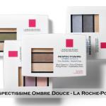 BEAUTY REVIEW – LA ROCHE-POSAY: OMBRETTI RESPECTISSIME OMBRE DOUCE