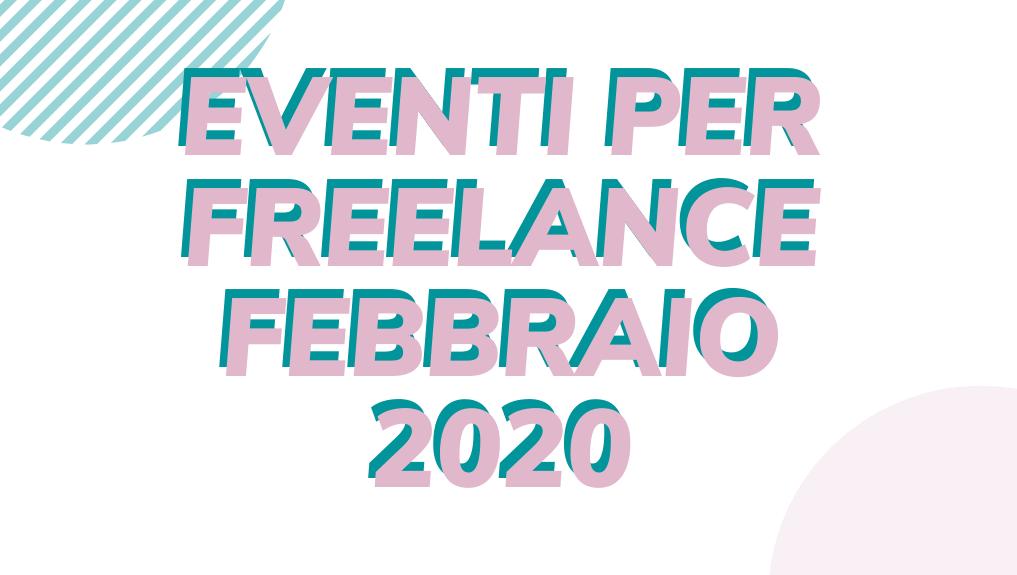 Eventi per freelance febbraio 2020